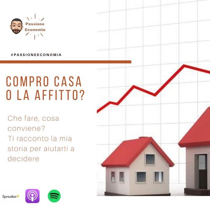 Prima casa, la compro o la affitto? Che fare
