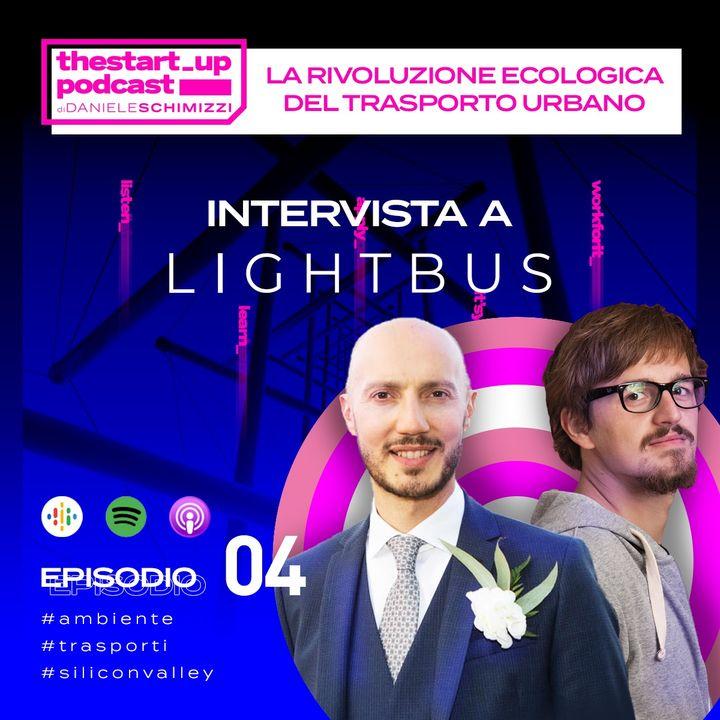 Episodio 4 | La rivoluzione ecologica del trasporto urbano - Intervista a LightBus