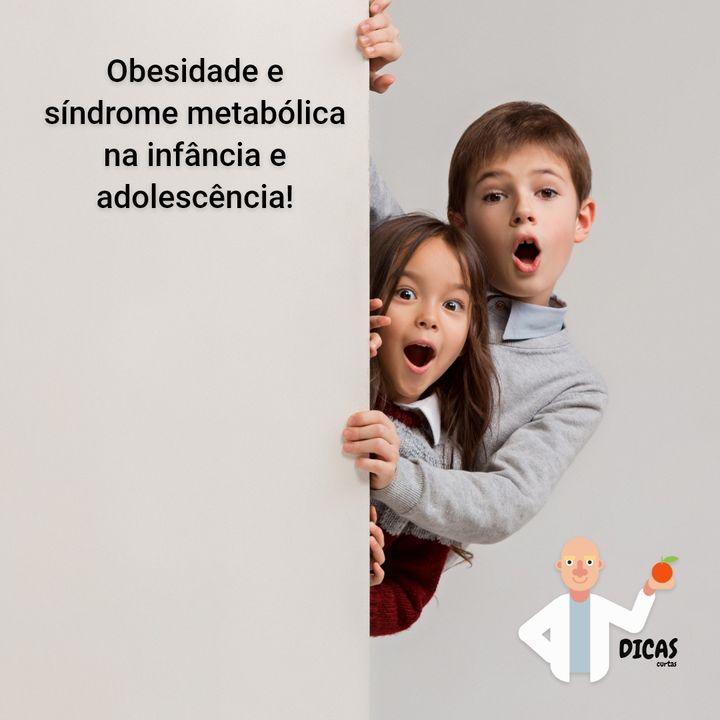 007 Obesidade e síndrome metabólica na infância e adolescência