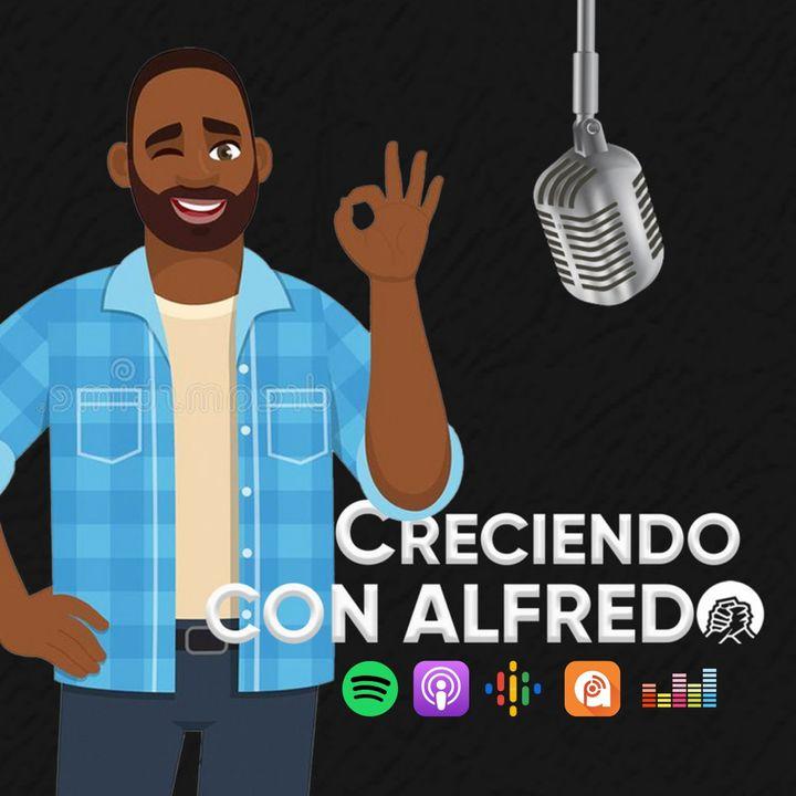 The Creciendo Con Alfredo Podcast