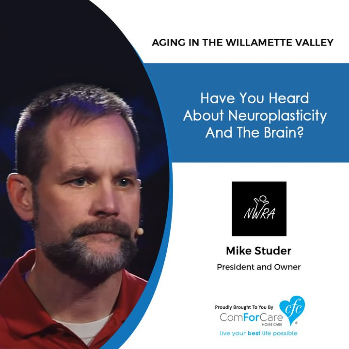 4/28/20: Mike Studer of Northwest Rehabilitation Associates | How the brain recovers from stroke or injury | Aging in the Willamette Valley