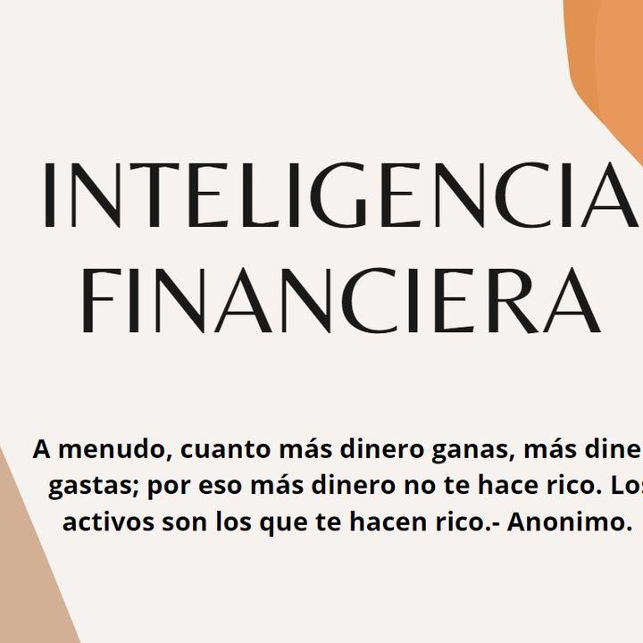 ¿Cómo aplicar la inteligencia financiera a tu vida diaria?: Episodio 1