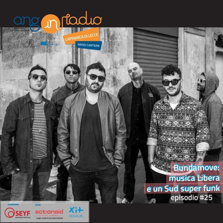 Puglia - Radio Cantiere - #25 Bundamove: musica Libera e un Sud super funk