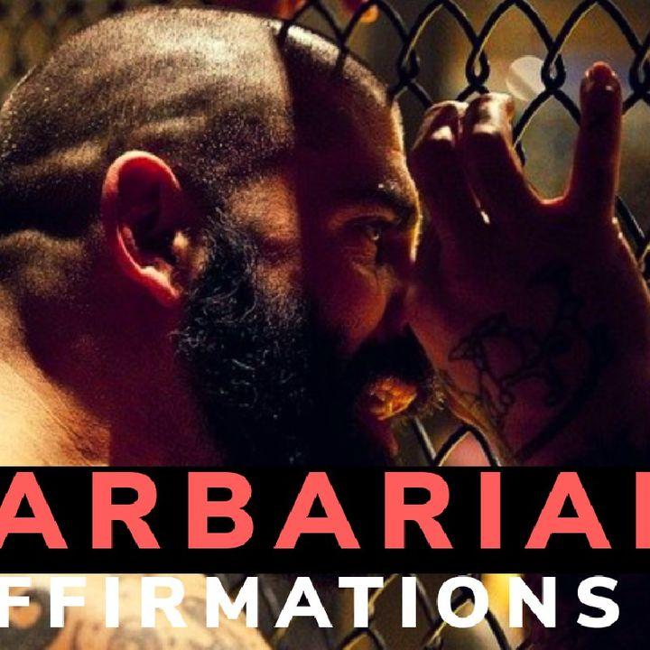 BARBARIC RAGE|| ALPHA AFFIRMATIONS