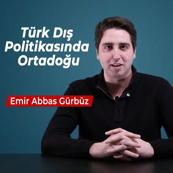 Bilene Sor   Emir Abbas Gürbüz - Türk Dış Politikasında Ortadoğu