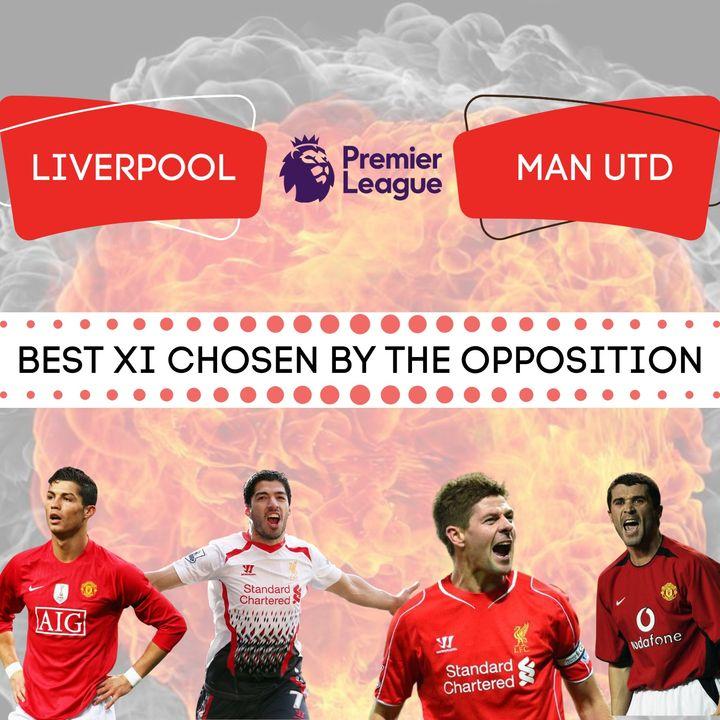 Best XI | Liverpool & Man Utd | Premier League