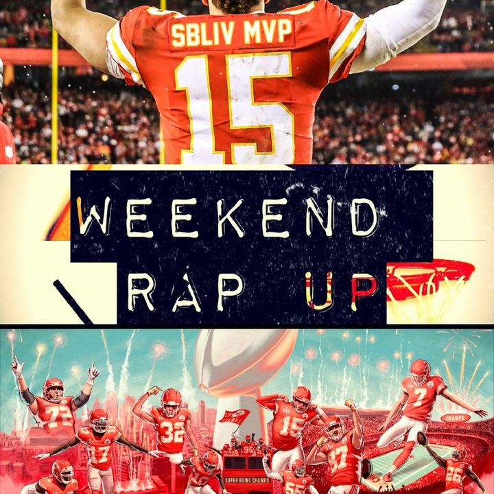 """Ep. 164 - """"What A #SuperBowl! Live It Up #ChiefsKingdom!"""""""
