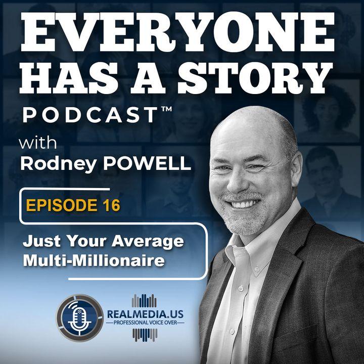 Episode 16 :  Just Your Average Multi-Millionaire