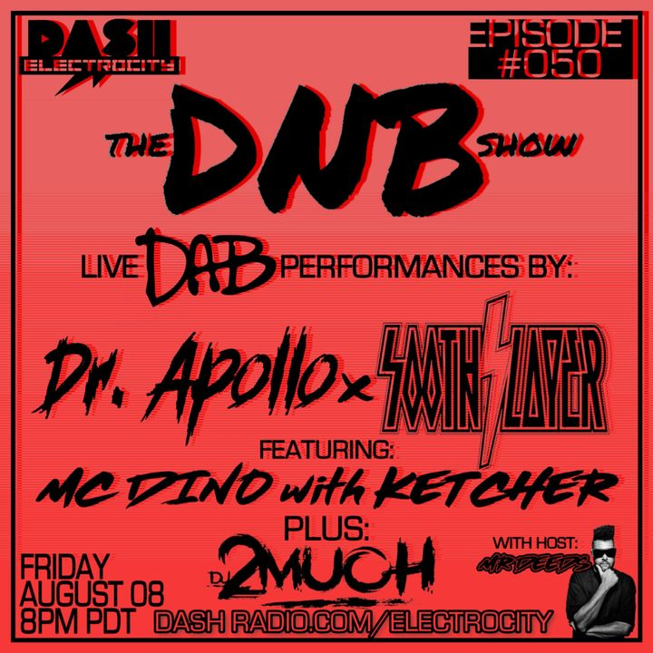 the DNB show Episode 50 (guest mix Dr Apollo, Soothslayer, MC Dino with Ketcher + 2Much)