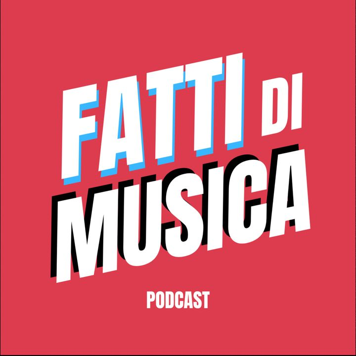 Fatti di musica - Podcast