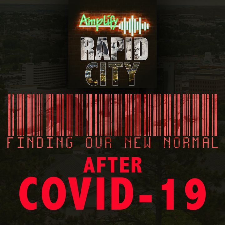 EPISODE #30:  FINDING OUR 'NEW NORMAL' AFTER COVID-19