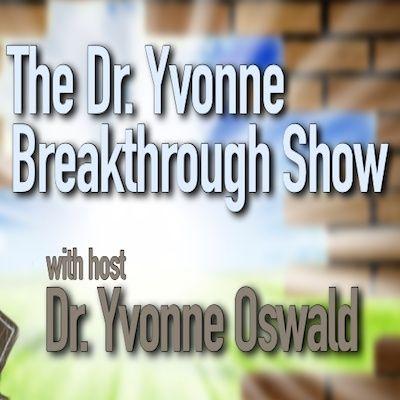 The Dr. Yvonne Breakthrough Show