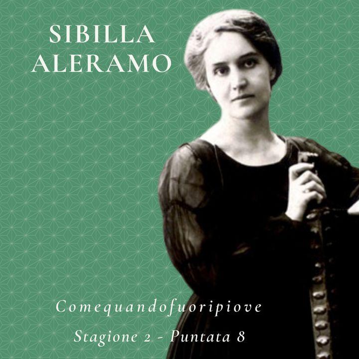 Sibilla Aleramo - Comequandofuoripiove #8