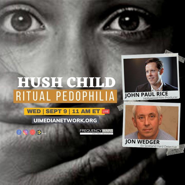 Hush Child: Ritual Pedophilia   John Paul Rice