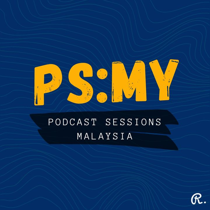 Podcast Sessions: Malaysia