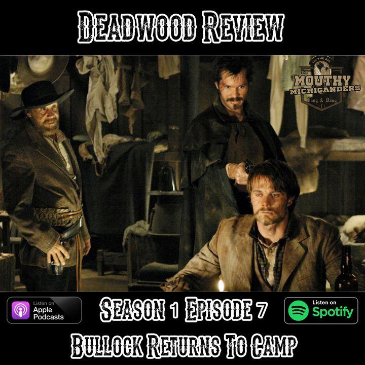 Deadwood Review | Season 1 Episode 7 | Bullock Returns To Camp