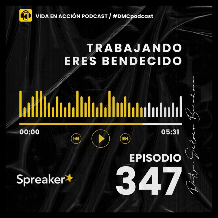 EP. 347 | Trabajando eres bendecido | #DMCpodcast