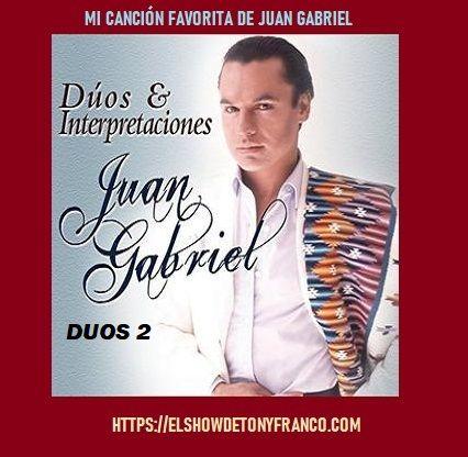 Mi Canción Favorita de Juan Gabriel Duos 2