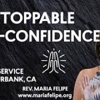 [SERMON] Unstoppable Self-Confidence- Maria Felipe - A Course In Miracles - ACIM