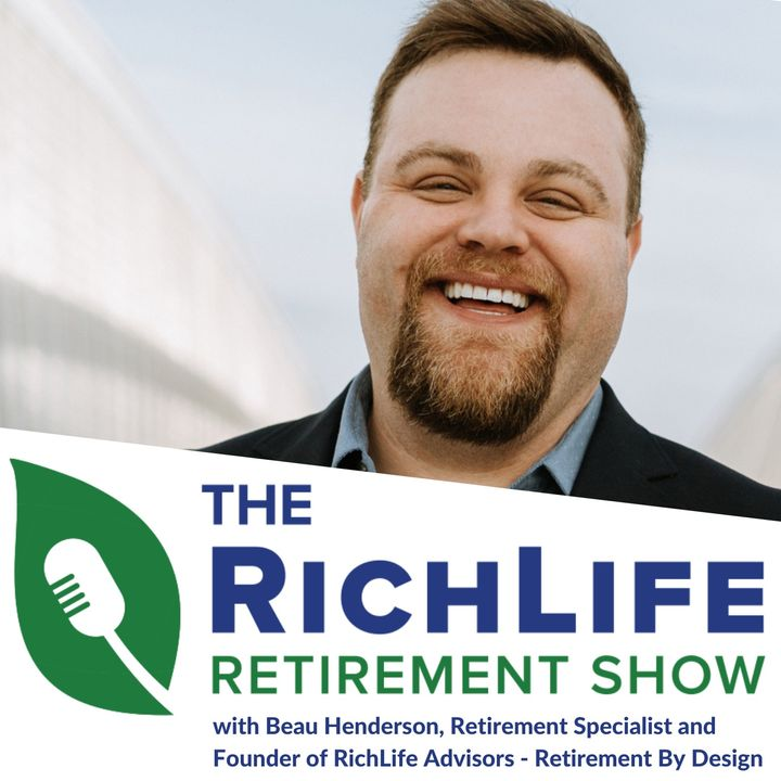 RichLife Retirement Show with Beau Henderson and Bill Maine #006