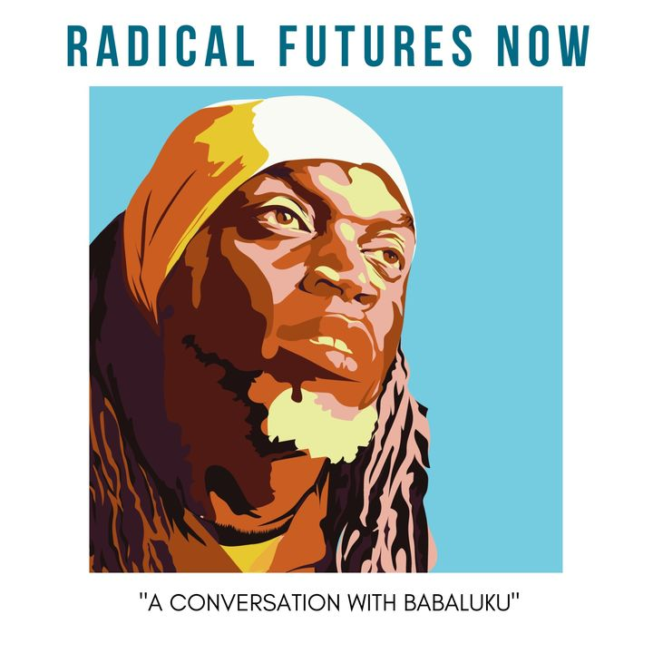 Babaluku in Conversation with  The Radical Zone