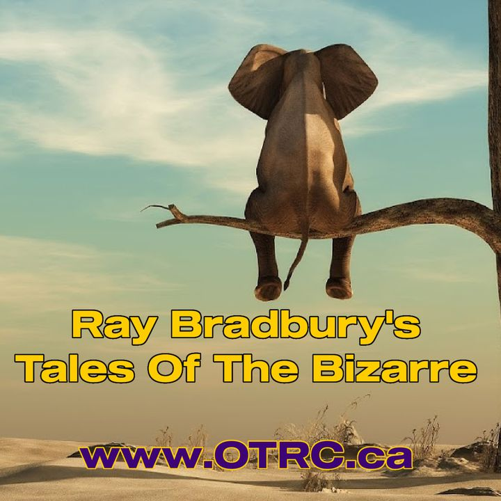 Ray Bradbury - Tales of the Bizarre - I Sing The Body Electric