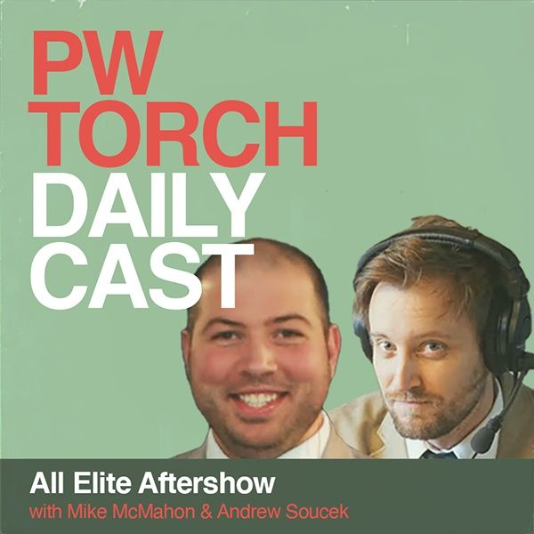 PWTorch Dailycast - All Elite Aftershow - McMahon and Soucek discuss WrestleMania, Tony Khan, Mike Tyson, the latest in AEW, more