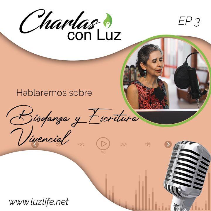 Charlas Con Luz - Ep 3 Biodanza y Escritura Vivencial