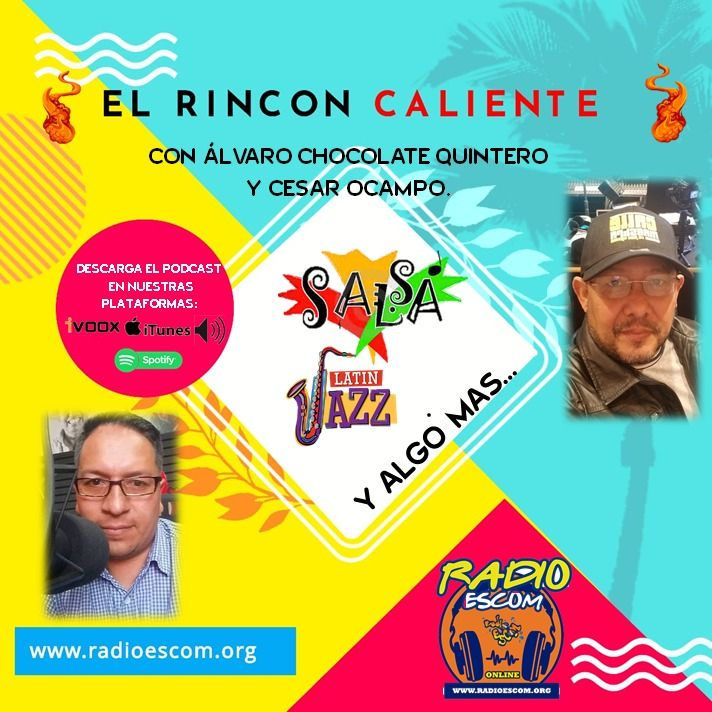 El Podcast De la Salsa El Rincon Caliente Con Alvaro Quintero Y Cesar Ocampo Episodio 28
