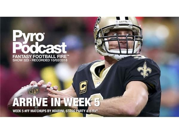 Fantasy Football Fire - Pyro Podcast Show 323 - Arrive In Week 5