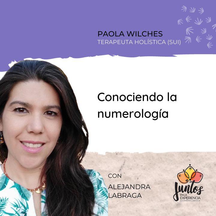 Ep. 045 - Conociendo la numerología con Paola Wilches