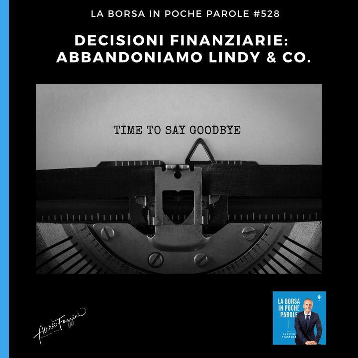 La Borsa in poche parole - #528 - Abbandoniamo lindy & Co.
