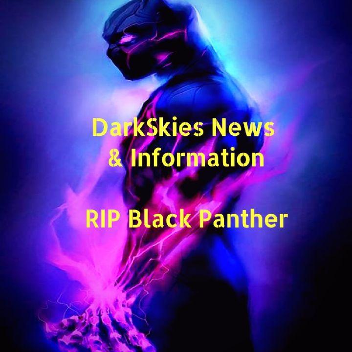 RIP Black Panther Episode 23 - Dark Skies News And information