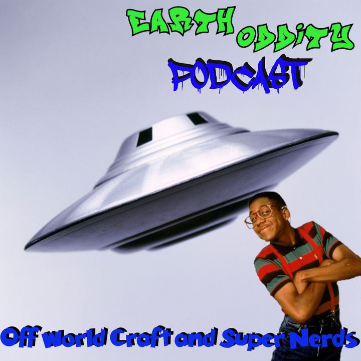 Earth Oddity 129: Off World Craft and Super Nerds
