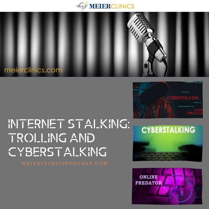 Internet Stalking: Trolling and Cyberstalking