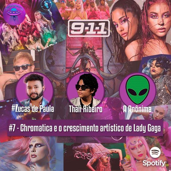 #7 - Farofa com conceito: Chromatica e o crescimento artístico de Lady Gaga
