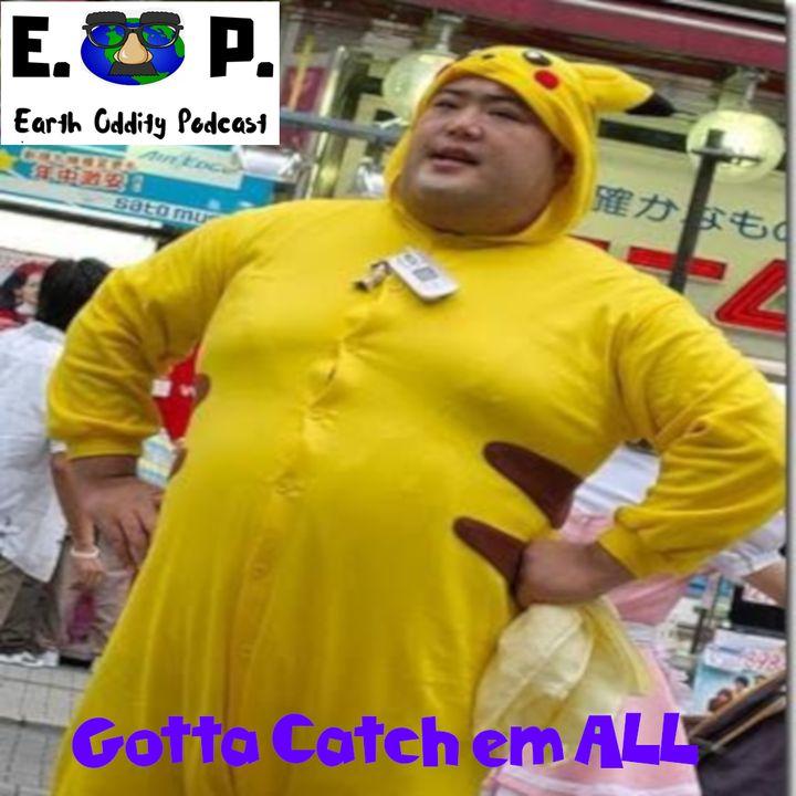 E.O.P. 41: Gotta Catch em All
