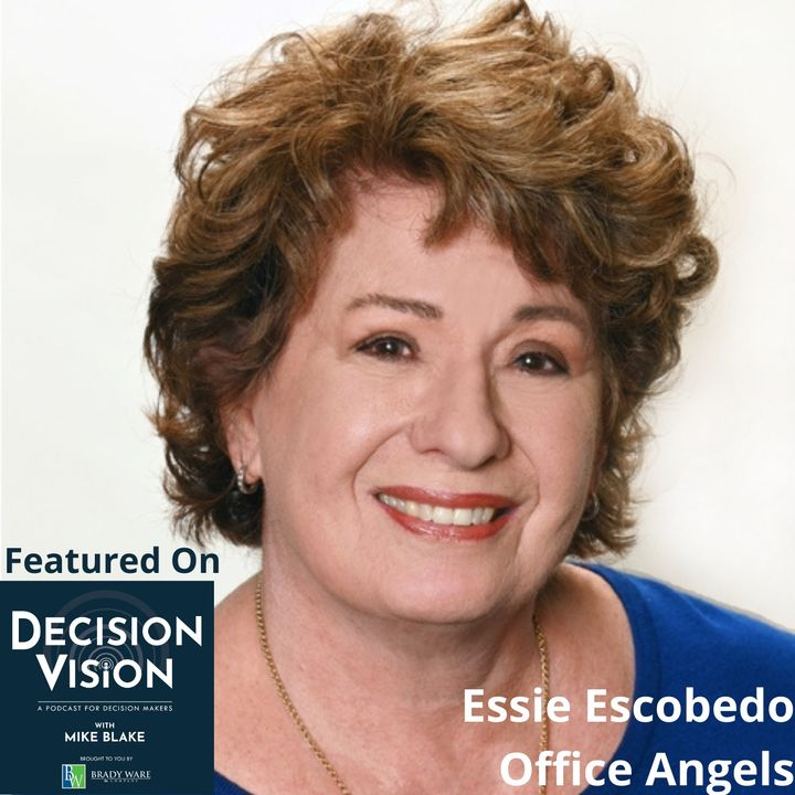Decision Vision Episode 102:  Should I Hire a Virtual Assistant? – An Interview with Essie Escobedo, Office Angels
