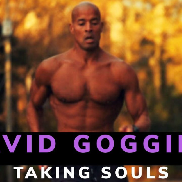 DAVID GOGGINS QUOTES ||TAKING SOULS|| STAY HARD