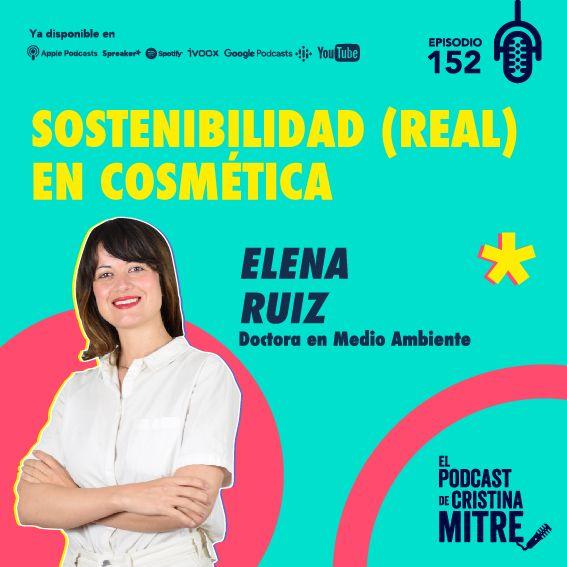 Sostenibilidad (real) en cosmética con Elena Ruiz. Episodio 152