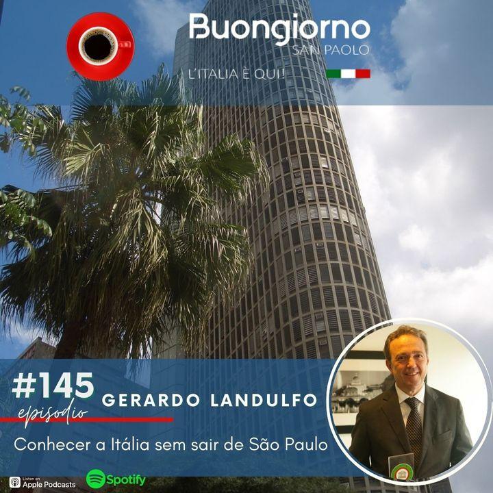 #145 Conhecer a Itália sem sair de São Paulo - A história de Gerardo Landulfo