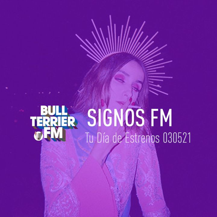 SignosFM - #TuDíaDeEstrenos 030521