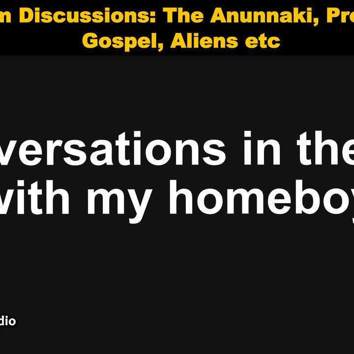 Random Discussions: The Anunnaki, Prosperity Gospel, Aliens etc