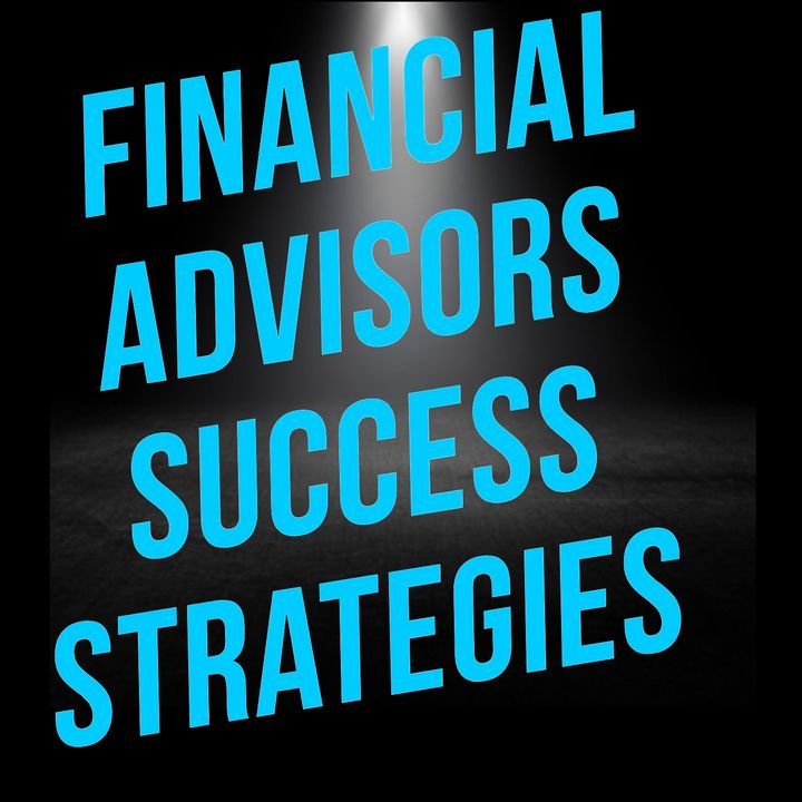 Financial Advisors Success Strategies