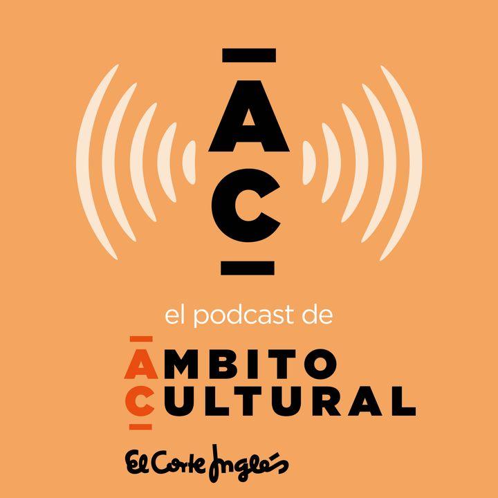 El podcast de Ámbito Cultural
