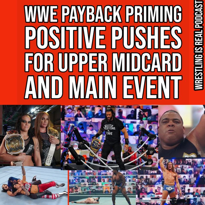 WWE Payback Priming Up New Pushes for Upper Midcard and the Main Event KOP083120-556