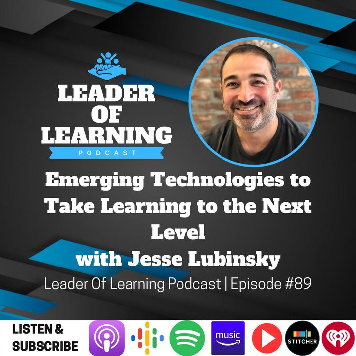 Emerging Technologies to Take Learning to the Next Level with Jesse Lubinsky
