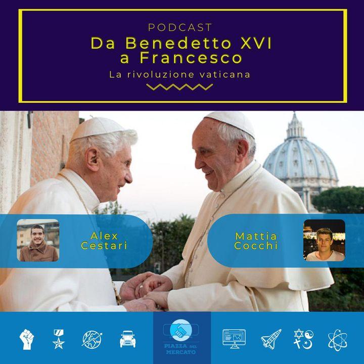 Da Benedetto XVI a Francesco: la rivoluzione vaticana