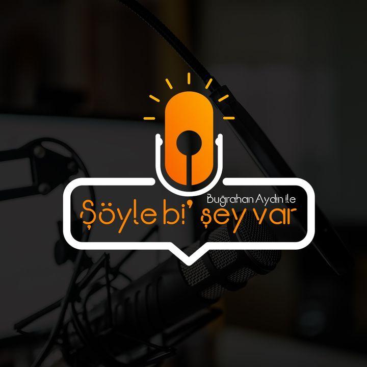 """""""MİLLİ DOĞALGAZ"""" FATURALARIMIZA NASIL YANSIYACAK / ŞÖYLE Bİ'ŞEY VAR - PODCAST 3"""