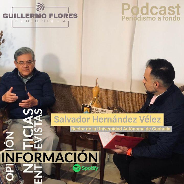 Entrevista con el Rector de la UA de C Salvador Hernández Vélez